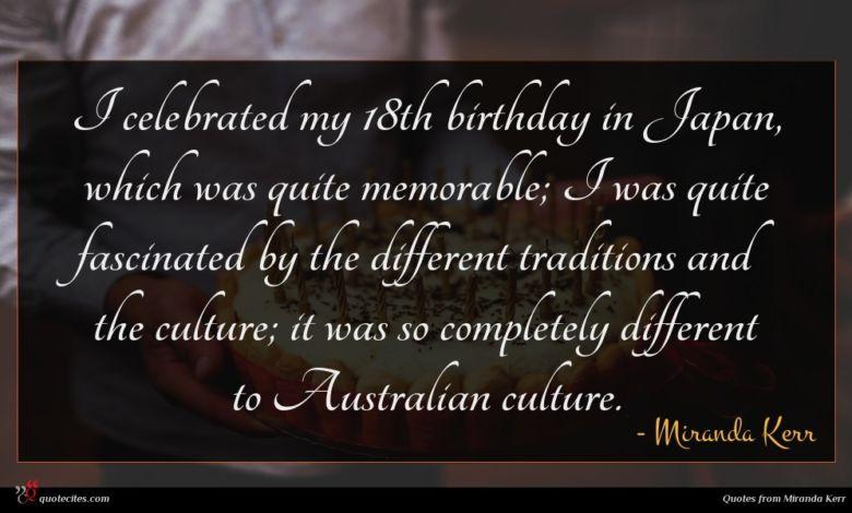 Photo of Miranda Kerr quote : I celebrated my th …