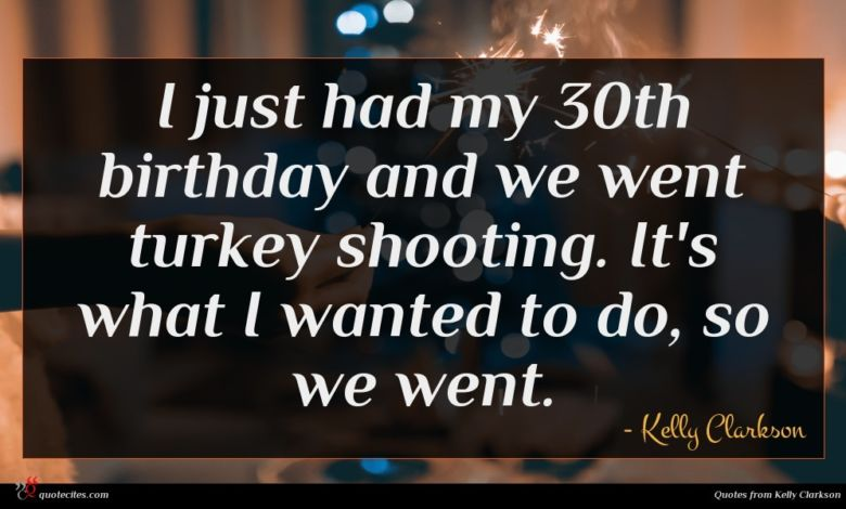I just had my 30th birthday and we went turkey shooting. It's what I wanted to do, so we went.