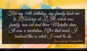 Jean-Georges Vongerichten quote : For my th birthday ...