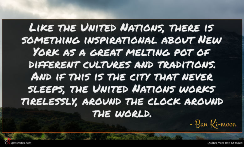 Photo of Ban Ki-moon quote : Like the United Nations …