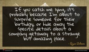 Ryan Holmes quote : If you catch me ...