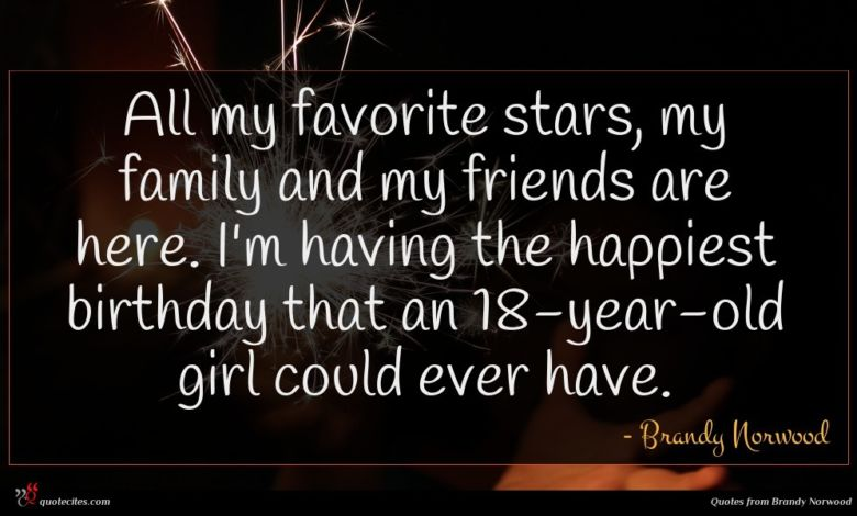 All my favorite stars, my family and my friends are here. I'm having the happiest birthday that an 18-year-old girl could ever have.