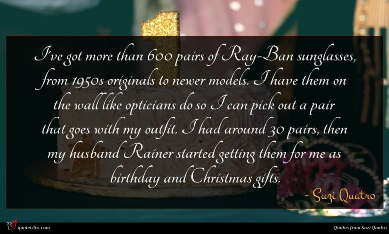 I've got more than 600 pairs of Ray-Ban sunglasses, from 1950s originals to newer models. I have them on the wall like opticians do so I can pick out a pair that goes with my outfit. I had around 30 pairs, then my husband Rainer started getting them for me as birthday and Christmas gifts.
