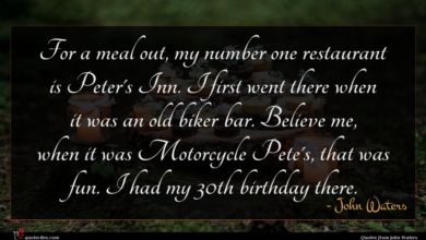 Photo of John Waters quote : For a meal out …