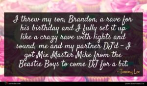 Tommy Lee quote : I threw my son ...