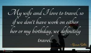 Barun Sobti quote : My wife and I ...
