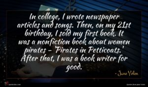 Jane Yolen quote : In college I wrote ...