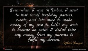 Rithvik Dhanjani quote : Even when I was ...