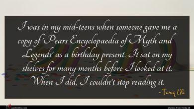Photo of Tariq Ali quote : I was in my …