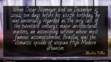 Photo of Martin Filler quote : When Oscar Niemeyer died …