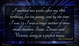 Sue Townsend quote : I married two weeks ...