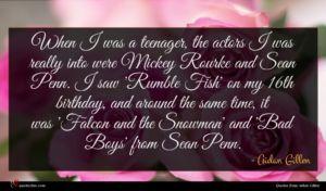 Aidan Gillen quote : When I was a ...