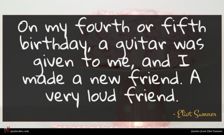 On my fourth or fifth birthday, a guitar was given to me, and I made a new friend. A very loud friend.