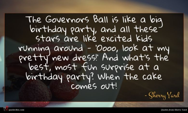 The Governors Ball is like a big birthday party, and all these stars are like excited kids running around - 'Oooo, look at my pretty new dress!' And what's the best, most fun surprise at a birthday party? When the cake comes out!