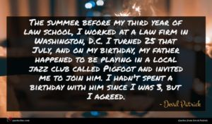 Deval Patrick quote : The summer before my ...
