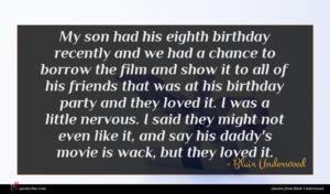 Blair Underwood quote : My son had his ...