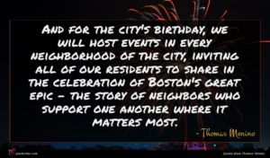 Thomas Menino quote : And for the city's ...