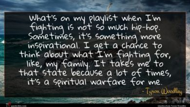 Photo of Tyron Woodley quote : What's on my playlist …