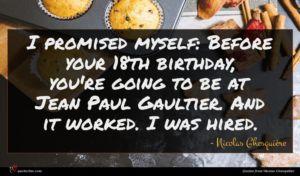 Nicolas Ghesquière quote : I promised myself Before ...