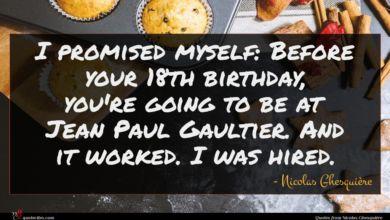 Photo of Nicolas Ghesquière quote : I promised myself Before …