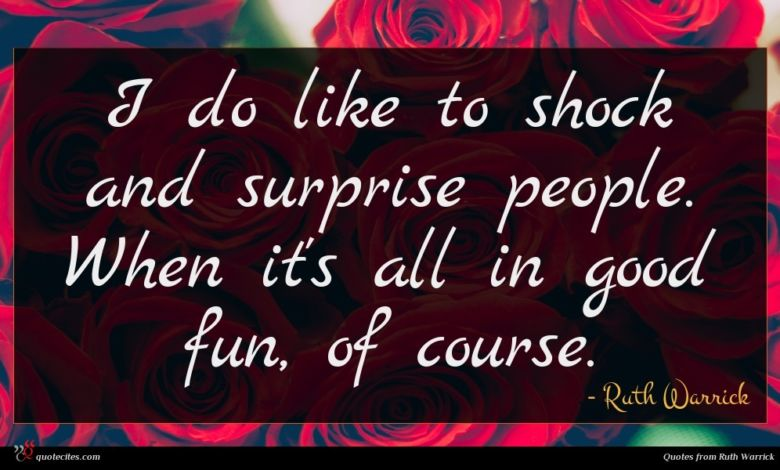 Photo of Ruth Warrick quote : I do like to …