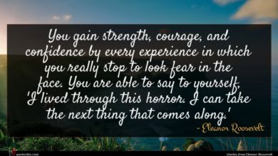 Photo of Eleanor Roosevelt quote : You gain strength courage …