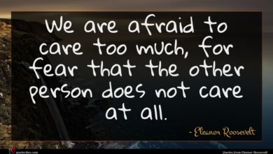 Photo of Eleanor Roosevelt quote : We are afraid to …