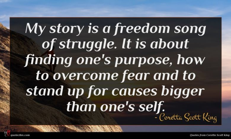 My story is a freedom song of struggle. It is about finding one's purpose, how to overcome fear and to stand up for causes bigger than one's self.