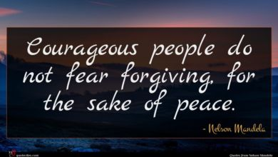 Photo of Nelson Mandela quote : Courageous people do not …