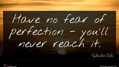 Photo of Salvador Dalí quote : Have no fear of …