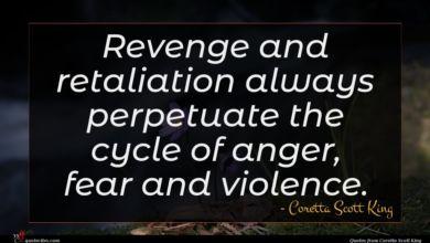 Photo of Coretta Scott King quote : Revenge and retaliation always …