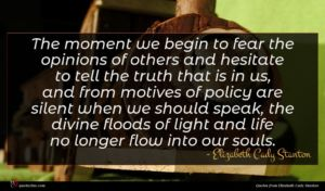 Elizabeth Cady Stanton quote : The moment we begin ...