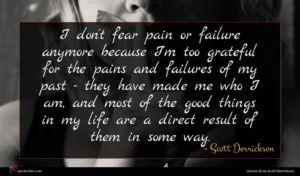 Scott Derrickson quote : I don't fear pain ...