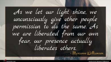 Photo of Marianne Williamson quote : As we let our …