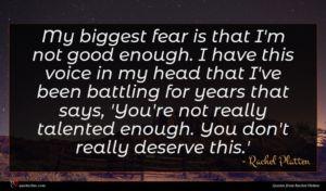 Rachel Platten quote : My biggest fear is ...