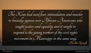 Charles Rangel quote : The Klan had used ...