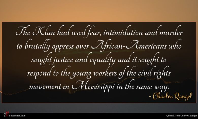 The Klan had used fear, intimidation and murder to brutally oppress over African-Americans who sought justice and equality and it sought to respond to the young workers of the civil rights movement in Mississippi in the same way.
