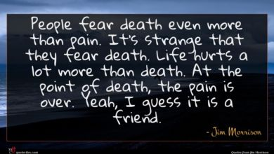 Photo of Jim Morrison quote : People fear death even …