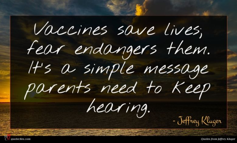 Vaccines save lives; fear endangers them. It's a simple message parents need to keep hearing.