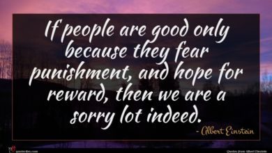 Photo of Albert Einstein quote : If people are good …