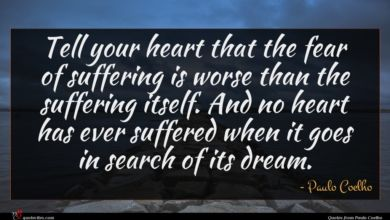 Photo of Paulo Coelho quote : Tell your heart that …