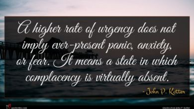 Photo of John P. Kotter quote : A higher rate of …