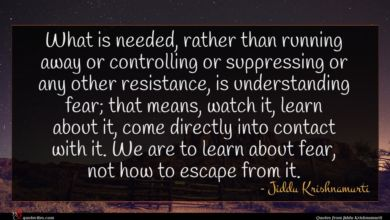 Photo of Jiddu Krishnamurti quote : What is needed rather …
