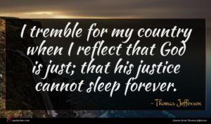 Thomas Jefferson quote : I tremble for my ...