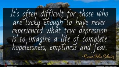 Photo of Susan Polis Schutz quote : It's often difficult for …