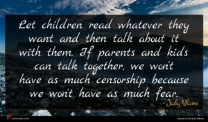 Judy Blume quote : Let children read whatever ...