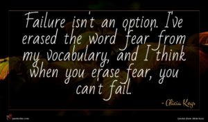 Alicia Keys quote : Failure isn't an option ...