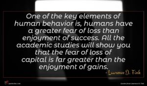 Laurence D. Fink quote : One of the key ...