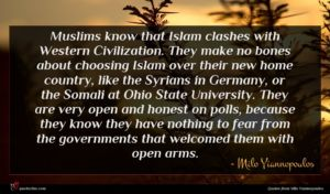 Milo Yiannopoulos quote : Muslims know that Islam ...