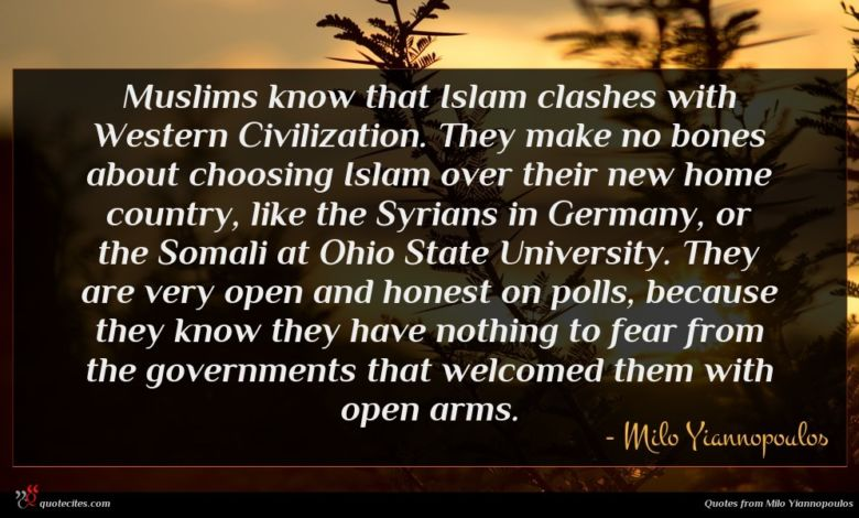 Muslims know that Islam clashes with Western Civilization. They make no bones about choosing Islam over their new home country, like the Syrians in Germany, or the Somali at Ohio State University. They are very open and honest on polls, because they know they have nothing to fear from the governments that welcomed them with open arms.